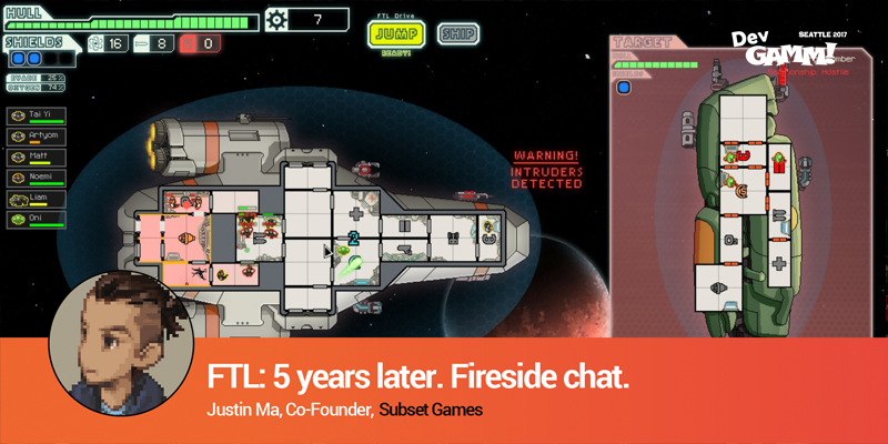 FTL: 5 years later. Fireside chat with Justin Ma of Subset Games, Hosted by Daniel Cook from Spry Fox