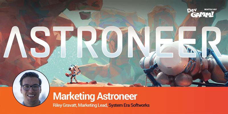Summit talk by Riley Gravatt: Marketing Astroneer